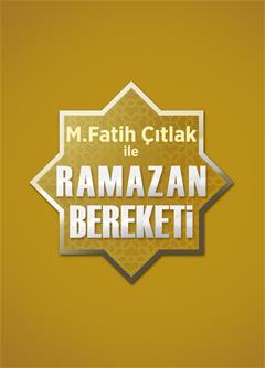 Fatih Çıtlak ile Ramazan Bereketi