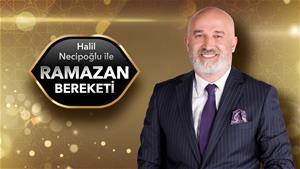 Halil Necipoğlu ile Ramazan Bereketi Ramazan Boyunca Her Gece Star'da!