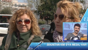 Sokaktan Kim O!'ya mesaj var!